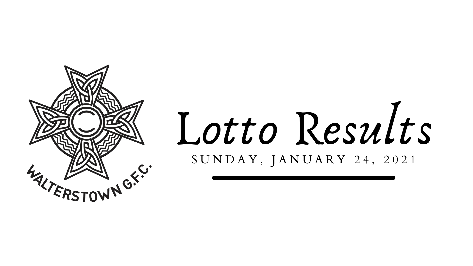 Walterstown Lotto 24-01-21