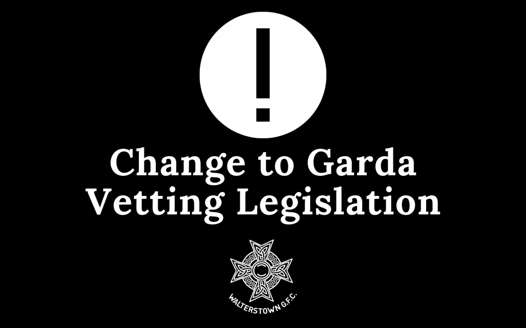 Important: Garda Vetting changes