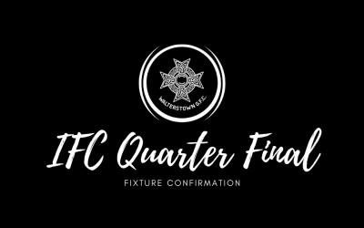 IFC Quarter Final fixture confirmation